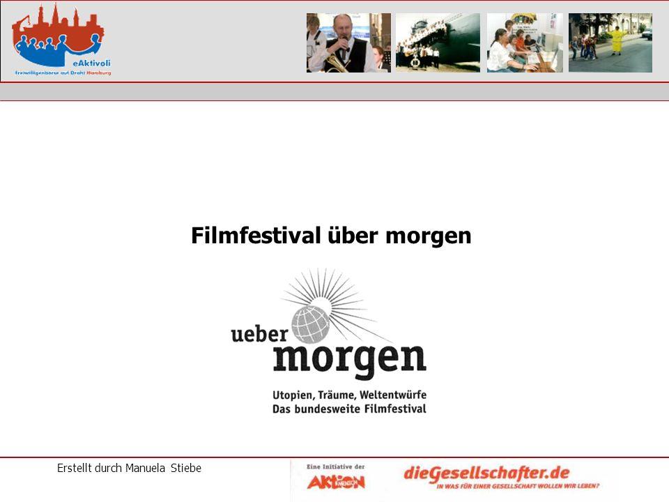 Erstellt durch Manuela Stiebe Filmfestival über morgen