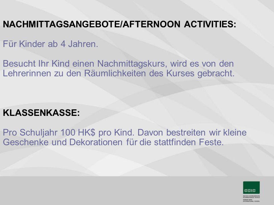 NACHMITTAGSANGEBOTE/AFTERNOON ACTIVITIES: Für Kinder ab 4 Jahren.
