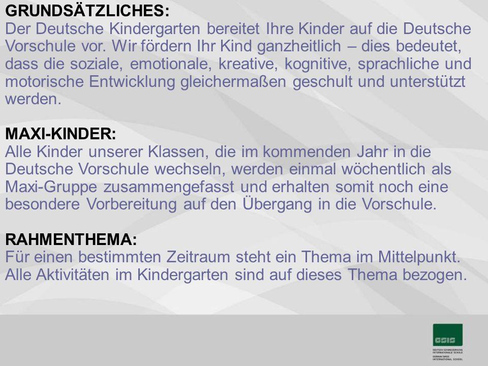 GRUNDSÄTZLICHES: Der Deutsche Kindergarten bereitet Ihre Kinder auf die Deutsche Vorschule vor.