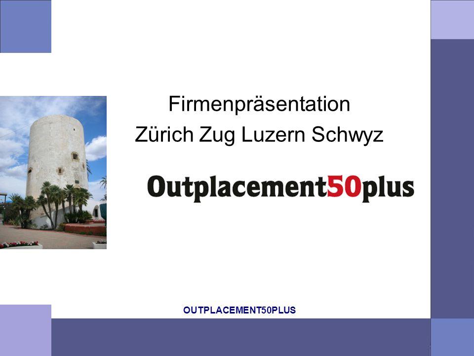 OUTPLACEMENT50PLUS Firmenpräsentation Zürich Zug Luzern Schwyz