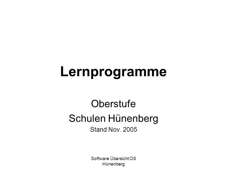 Software Übersicht OS Hünenberg Lernprogramme Oberstufe Schulen Hünenberg Stand Nov. 2005