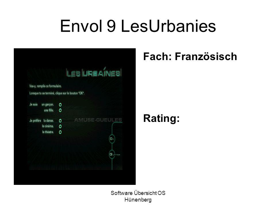 Software Übersicht OS Hünenberg Envol 9 LesUrbanies Fach: Französisch Rating: