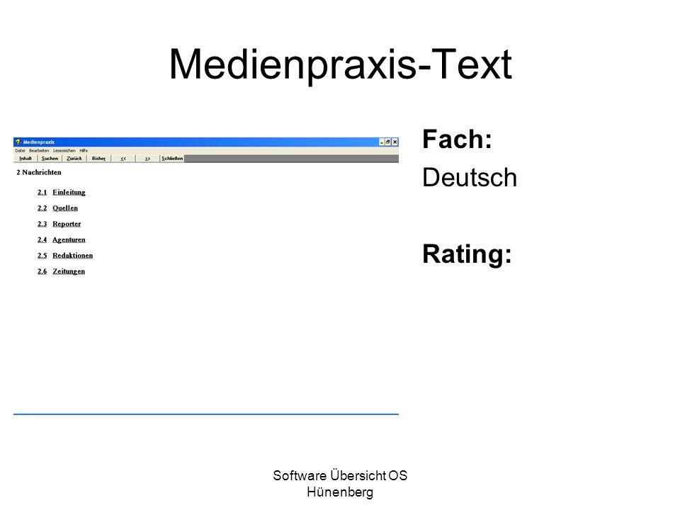 Software Übersicht OS Hünenberg Medienpraxis-Text Fach: Deutsch Rating: