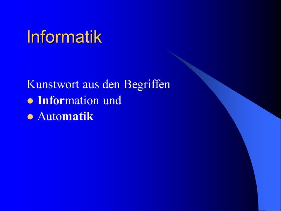 Informatik Kunstwort aus den Begriffen Information und Automatik