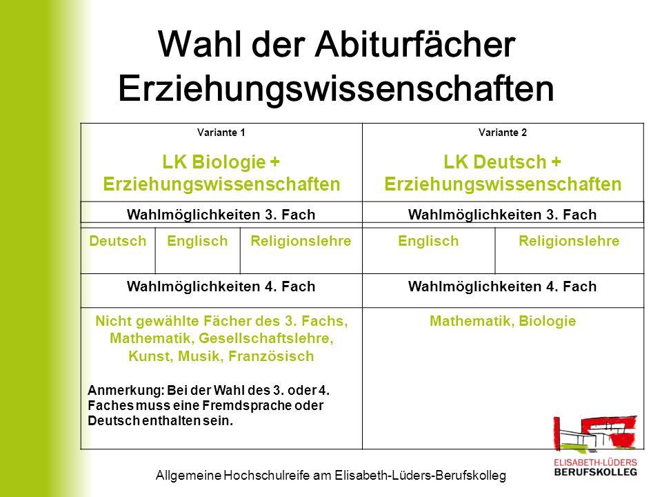 Wahl der Abiturfächer Erziehungswissenschaften Variante 1 LK Biologie + Erziehungswissenschaften Variante 2 LK Deutsch + Erziehungswissenschaften Allg