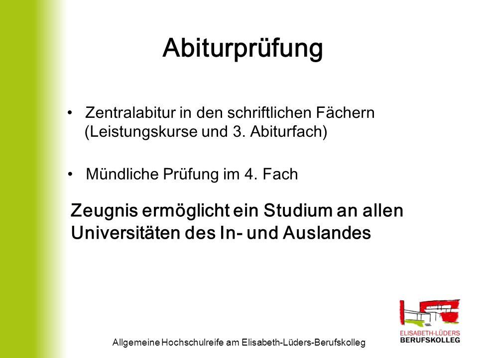 Abiturprüfung Allgemeine Hochschulreife am Elisabeth-Lüders-Berufskolleg Zentralabitur in den schriftlichen Fächern (Leistungskurse und 3. Abiturfach)