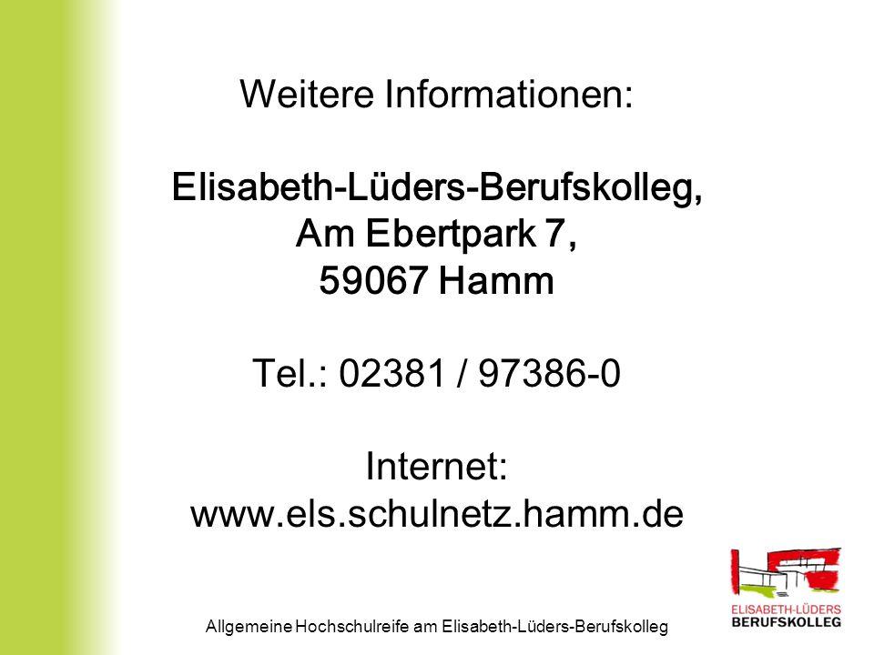 Allgemeine Hochschulreife am Elisabeth-Lüders-Berufskolleg Weitere Informationen: Elisabeth-Lüders-Berufskolleg, Am Ebertpark 7, 59067 Hamm Tel.: 0238