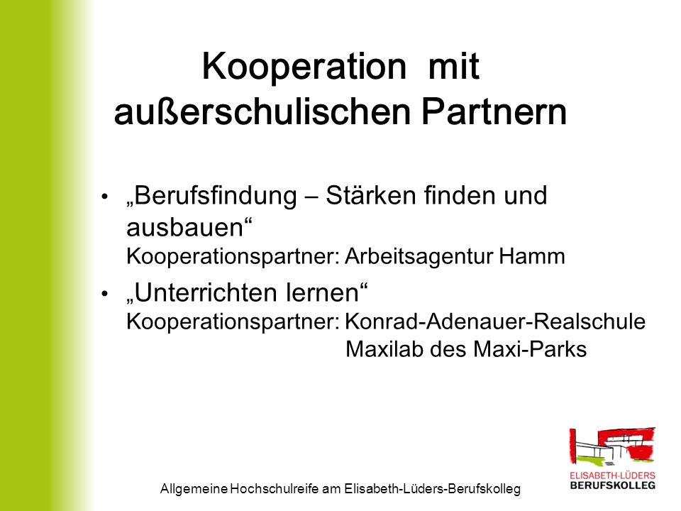 Kooperation mit außerschulischen Partnern Berufsfindung – Stärken finden und ausbauen Kooperationspartner: Arbeitsagentur Hamm Unterrichten lernen Koo