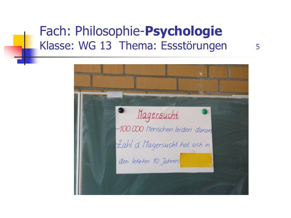 Fach: Philosophie-Psychologie Klasse: WG 13 Thema: Essstörungen 5