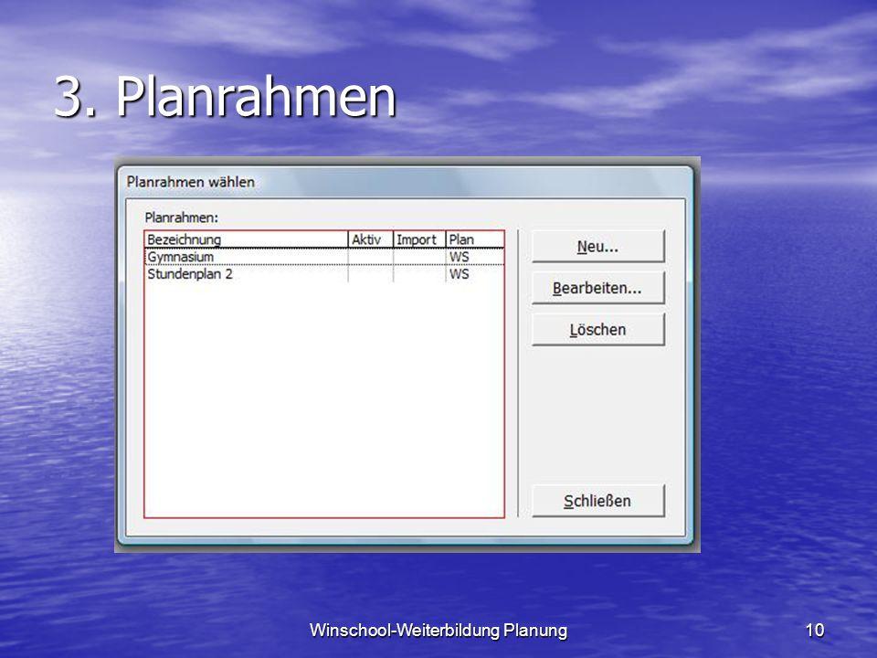 Winschool-Weiterbildung Planung10 3. Planrahmen