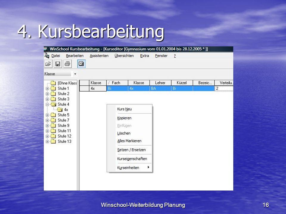 Winschool-Weiterbildung Planung16 4. Kursbearbeitung