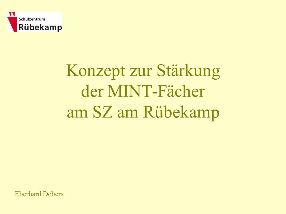 Konzept zur Stärkung der MINT-Fächer am SZ am Rübekamp Eberhard Dobers