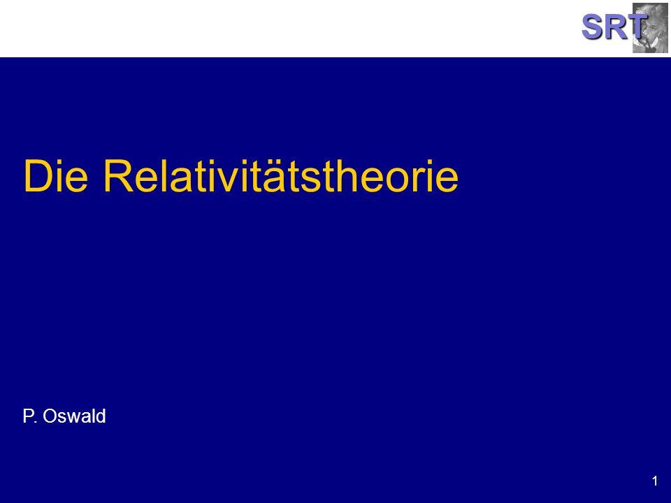SRT 1 Die Relativitätstheorie P. Oswald