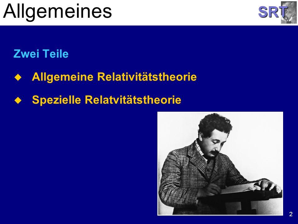SRT 2 Allgemeines Zwei Teile Allgemeine Relativitätstheorie Spezielle Relatvitätstheorie
