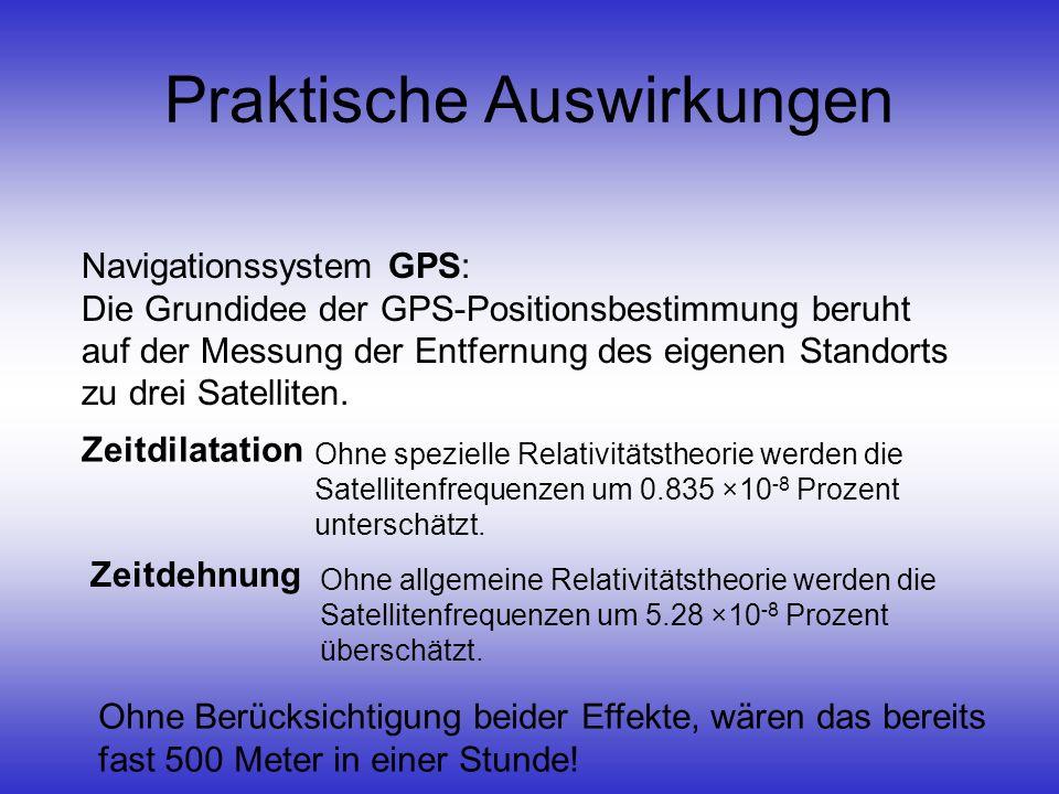 Praktische Auswirkungen Navigationssystem GPS: Die Grundidee der GPS-Positionsbestimmung beruht auf der Messung der Entfernung des eigenen Standorts z