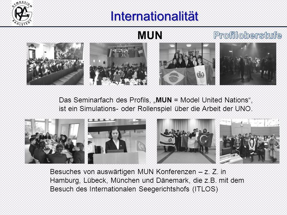 Internationalität Das Seminarfach des Profils, MUN = Model United Nations, ist ein Simulations- oder Rollenspiel über die Arbeit der UNO. MUN Besuches