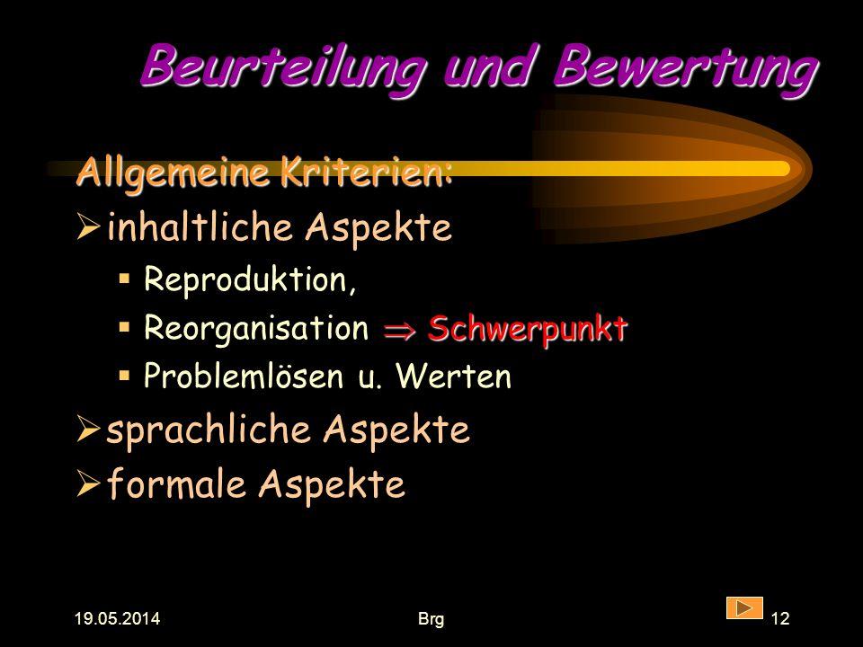 19.05.2014Brg11 Umfang und Form (2) Textteil mit Einleitung als Entwicklung der Fragestellung Hauptteil untergliedert Schlussteil als Zusammenfassung