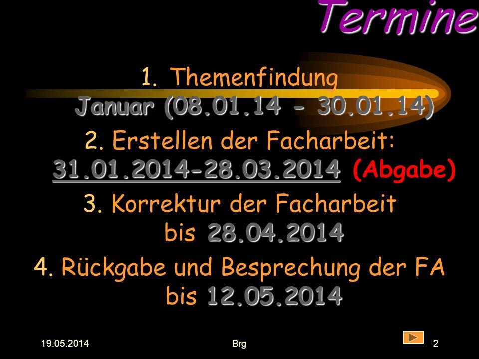 19.05.2014Brg1 Facharbeit der Jgst.Q1 in 2014 Ganztagsgymnasium Johannes Rau