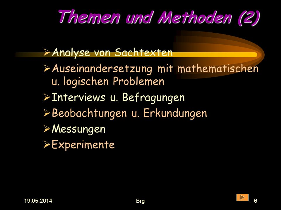 19.05.2014Brg5 Themen und Methoden (1) (?) Mehrere Schülerinnen u. Schüler können ein gemeinsames Oberthema mit ver- schiedenen Schwerpunkten bearbeit