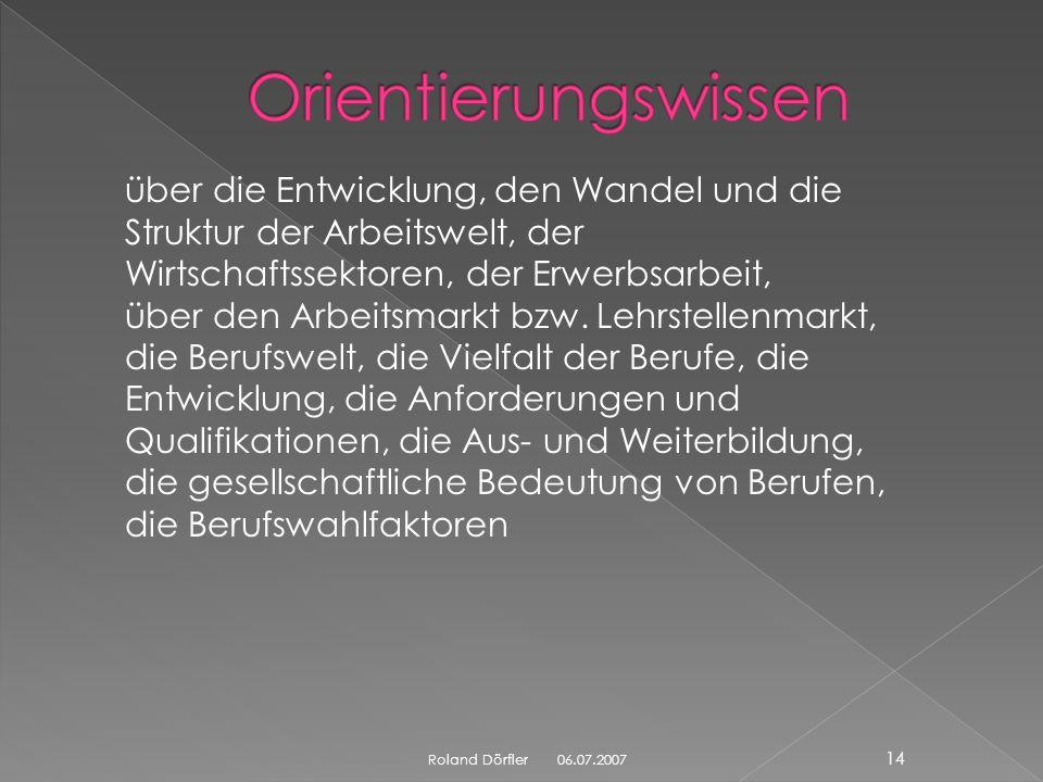 06.07.2007 13 Roland Dörfler Arbeit und Beruf Arbeit und Wirtschaft Arbeit und Haushalt Arbeit und Technik Arbeit und Recht Arbeit