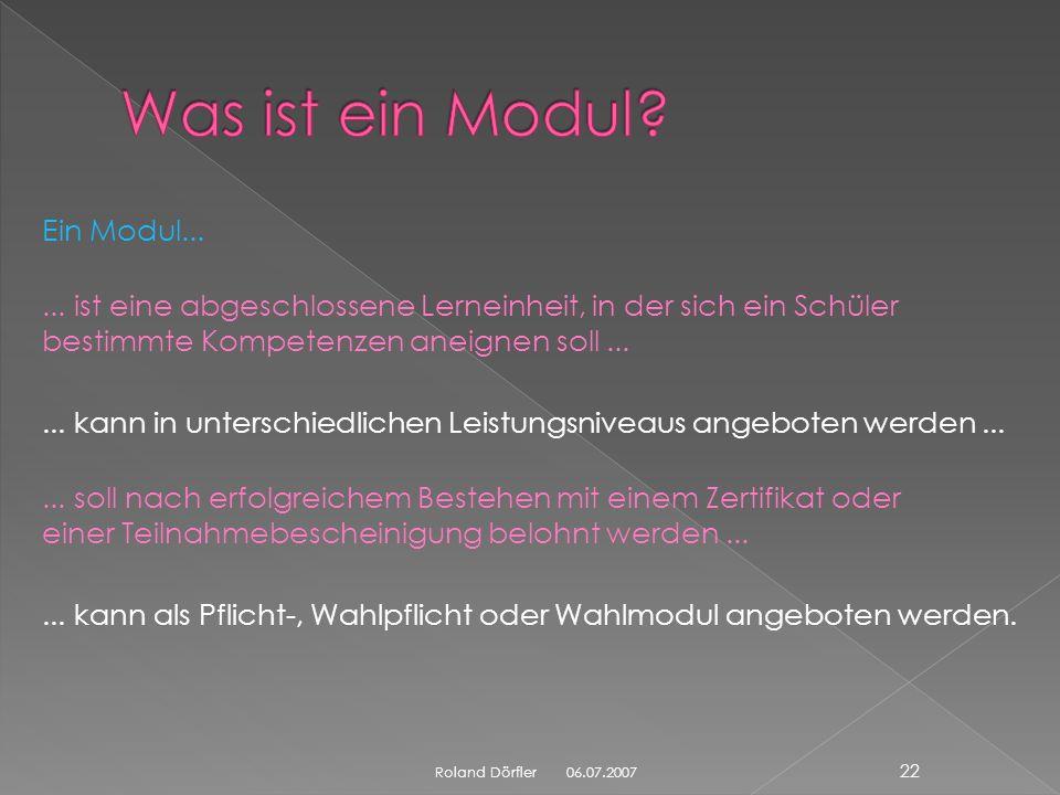 06.07.2007 21 Roland Dörfler - das Projekt wird an 25 Schulen in Bayern durchgeführt - Ziele des Projekts: Schüler ausbildungsreif machen Anlagen der