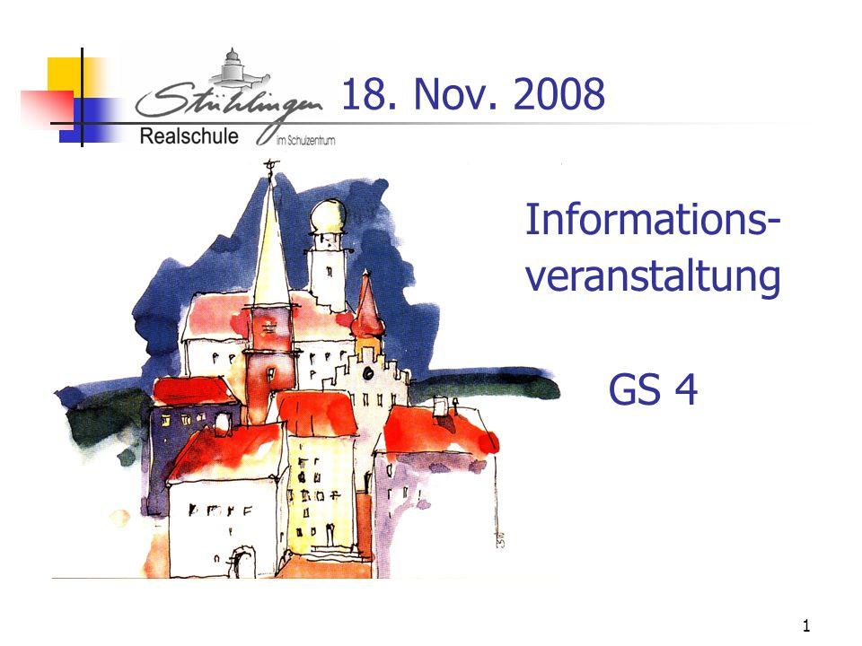 1 18. Nov. 2008 Informations- veranstaltung GS 4