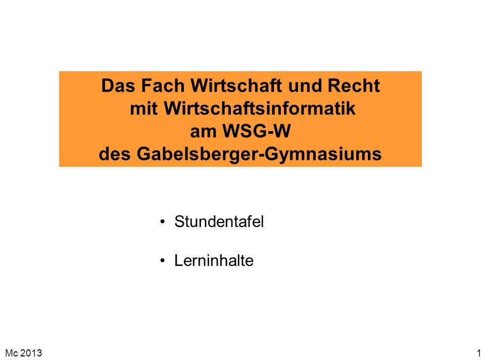 Mc 20131 Das Fach Wirtschaft und Recht mit Wirtschaftsinformatik am WSG-W des Gabelsberger-Gymnasiums Stundentafel Lerninhalte