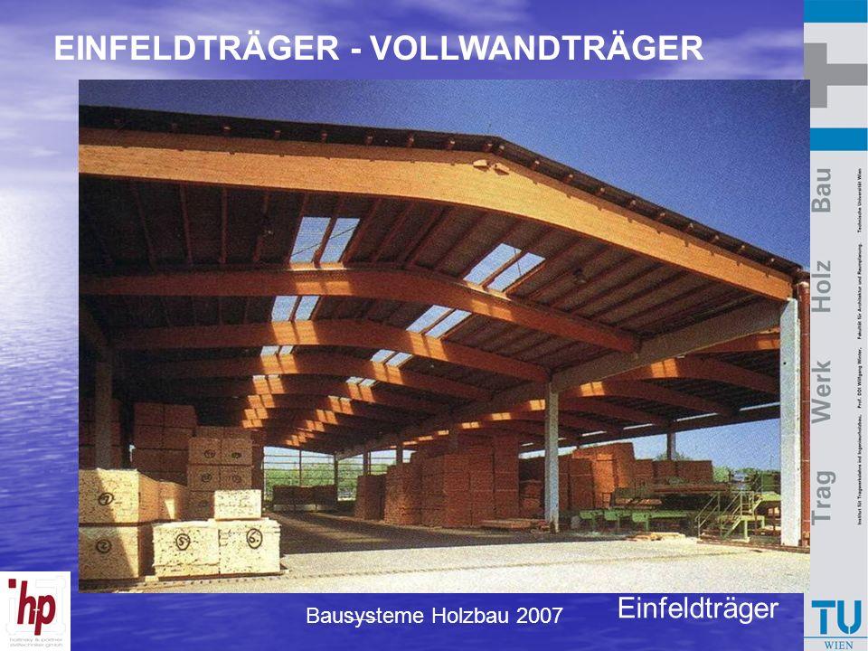 Bausysteme Holzbau 2007 Einfeldträger EINFELDTRÄGER - VOLLWANDTRÄGER