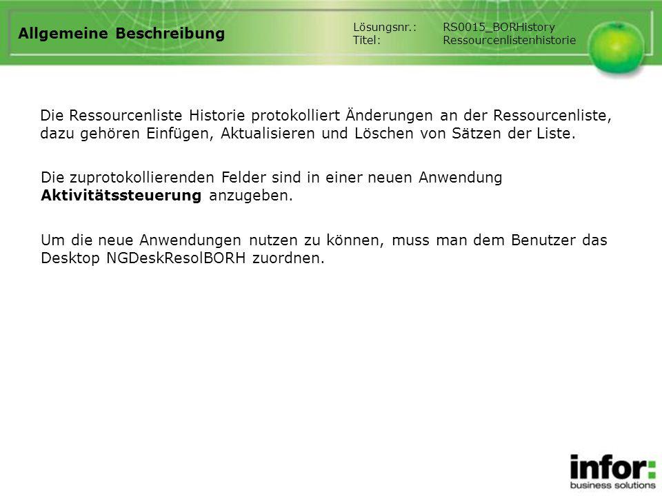 Allgemeine Beschreibung Die Ressourcenliste Historie protokolliert Änderungen an der Ressourcenliste, dazu gehören Einfügen, Aktualisieren und Löschen
