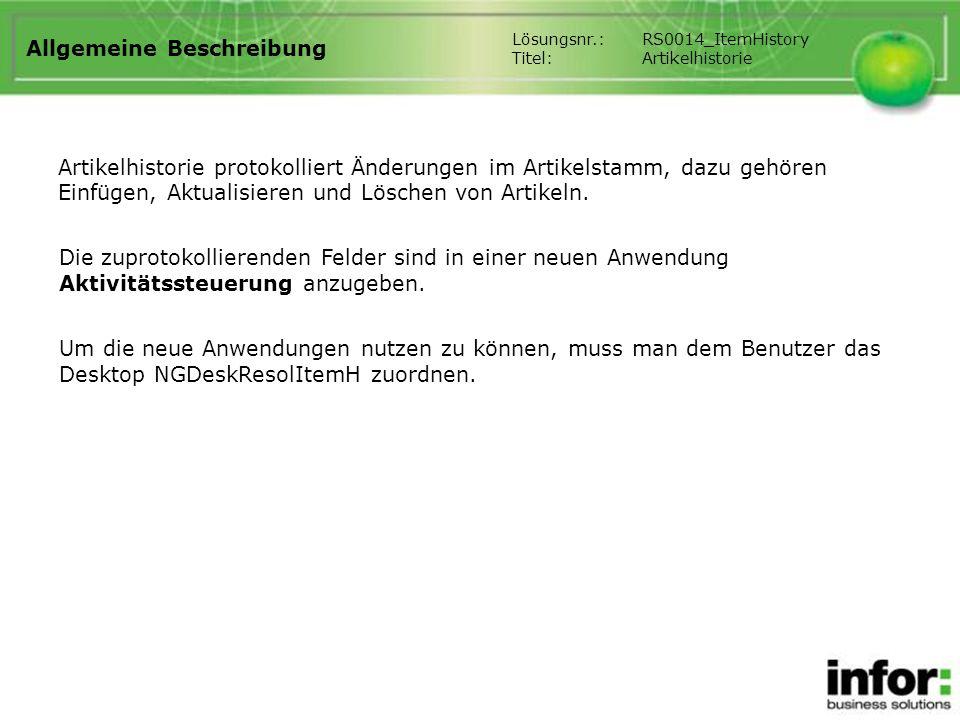 Allgemeine Beschreibung Artikelhistorie protokolliert Änderungen im Artikelstamm, dazu gehören Einfügen, Aktualisieren und Löschen von Artikeln. Lösun