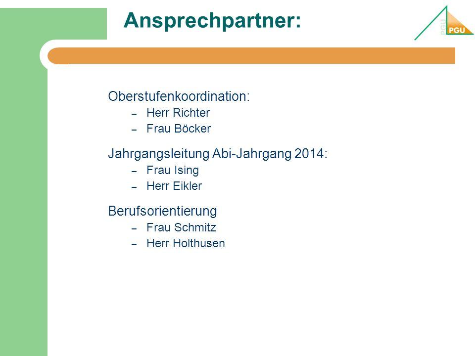 Ansprechpartner: Oberstufenkoordination: – Herr Richter – Frau Böcker Jahrgangsleitung Abi-Jahrgang 2014: – Frau Ising – Herr Eikler Berufsorientierung – Frau Schmitz – Herr Holthusen