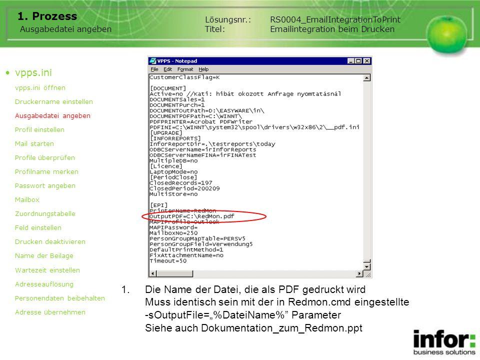 1. Prozess Ausgabedatei angeben 1.Die Name der Datei, die als PDF gedruckt wird Muss identisch sein mit der in Redmon.cmd eingestellte -sOutputFile=%D