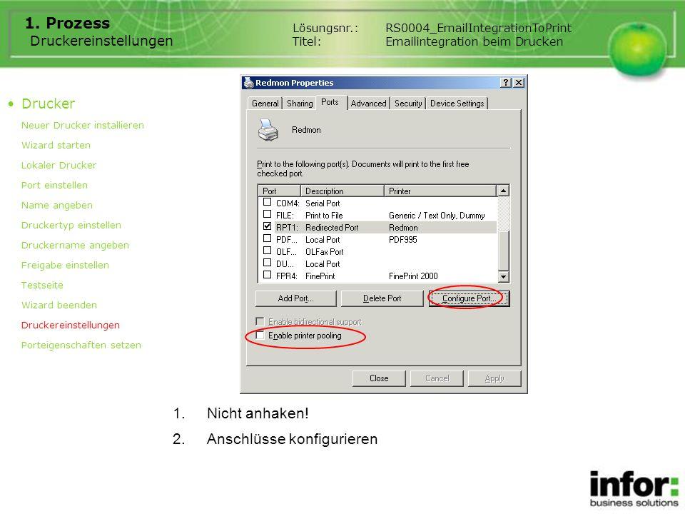 Druckereinstellungen 1. Prozess 1.Nicht anhaken! Drucker Neuer Drucker installieren Wizard starten Lokaler Drucker Port einstellen Name angeben Drucke