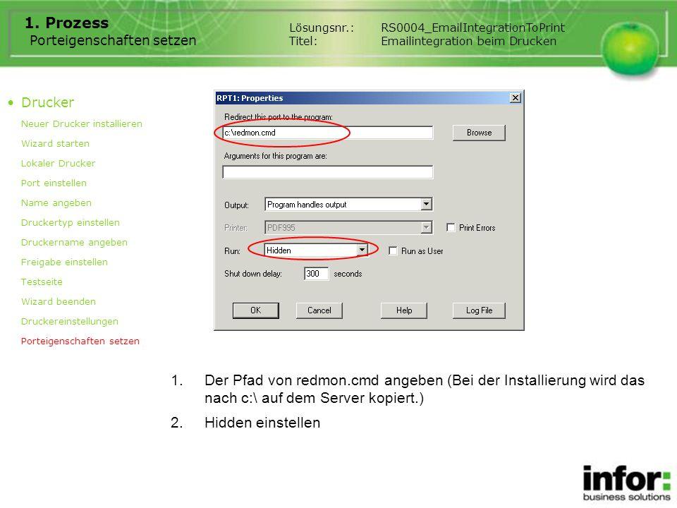 Porteigenschaften setzen 1. Prozess 1.Der Pfad von redmon.cmd angeben (Bei der Installierung wird das nach c:\ auf dem Server kopiert.) Drucker Neuer