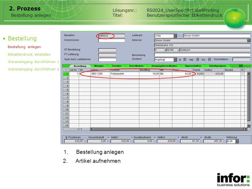 1.Bestellung anlegen 2. Prozess Bestellung Bestellung anlegen Etikettendruck einstellen Wareneingang durchführen 1 Wareneingang durchführen 2 Bestellu