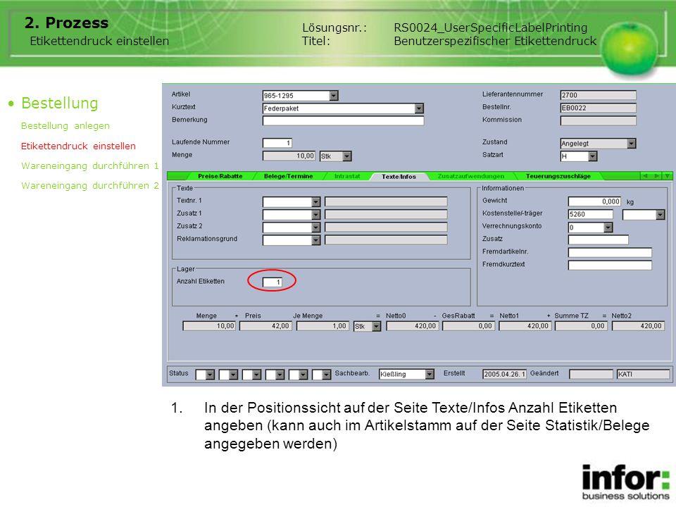 1.In der Positionssicht auf der Seite Texte/Infos Anzahl Etiketten angeben (kann auch im Artikelstamm auf der Seite Statistik/Belege angegeben werden)