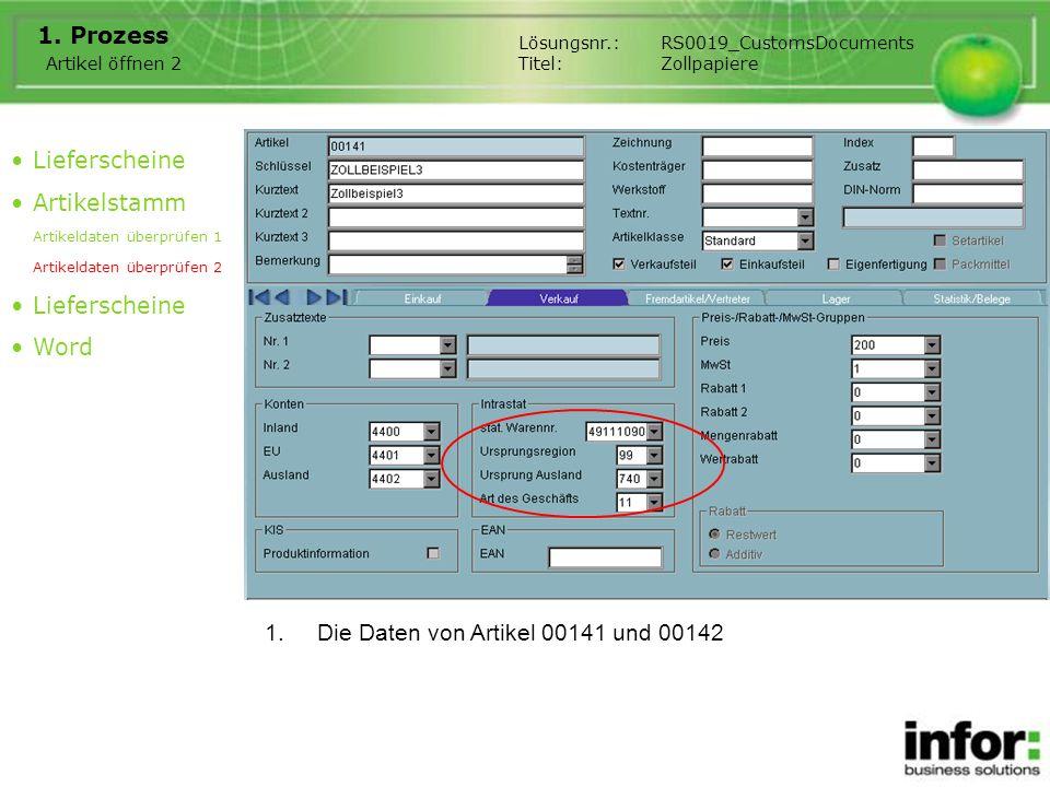 1.Die Daten von Artikel 00141 und 00142 1. Prozess Lieferscheine Artikelstamm Artikeldaten überprüfen 1 Artikeldaten überprüfen 2 Lieferscheine Word A