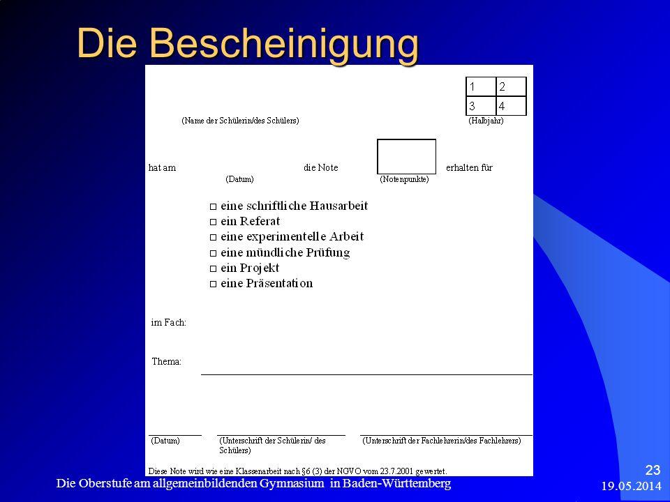19.05.2014 Die Oberstufe am allgemeinbildenden Gymnasium in Baden-Württemberg 23 Die Bescheinigung
