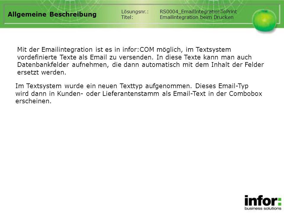 Allgemeine Beschreibung Mit der Emailintegration ist es in infor:COM möglich, im Textsystem vordefinierte Texte als Email zu versenden. In diese Texte