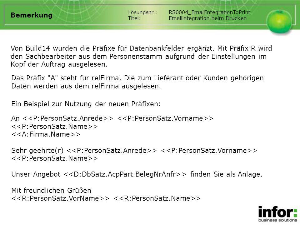 Bemerkung Von Build14 wurden die Präfixe für Datenbankfelder ergänzt. Mit Präfix R wird den Sachbearbeiter aus dem Personenstamm aufgrund der Einstell