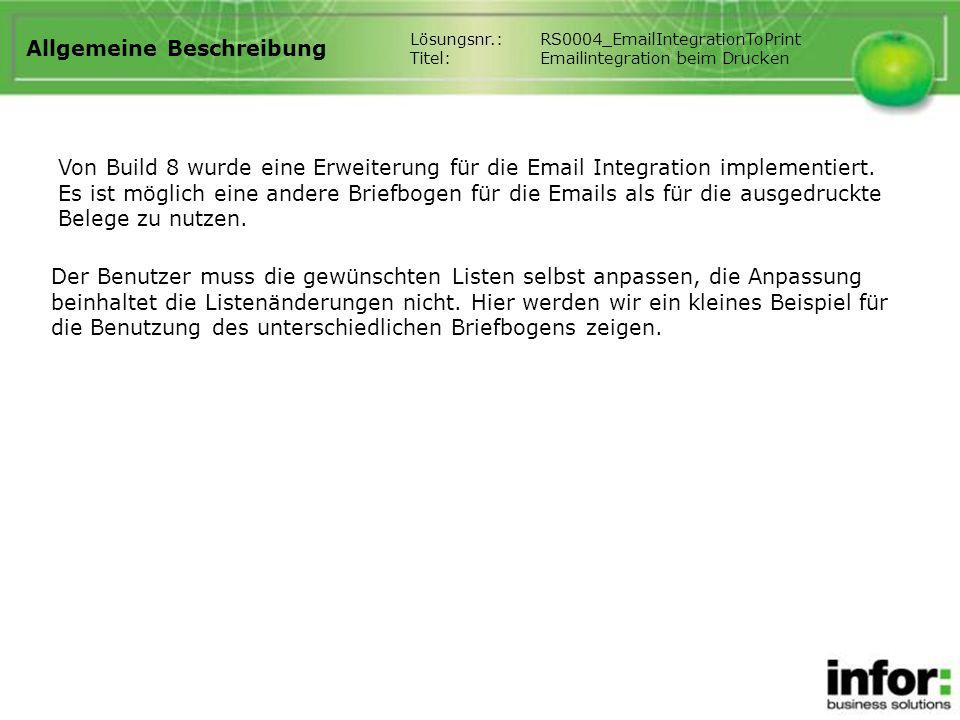 Allgemeine Beschreibung Von Build 8 wurde eine Erweiterung für die Email Integration implementiert.