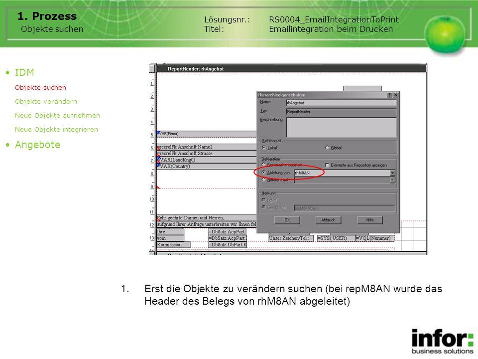 1.Erst die Objekte zu verändern suchen (bei repM8AN wurde das Header des Belegs von rhM8AN abgeleitet) 1.