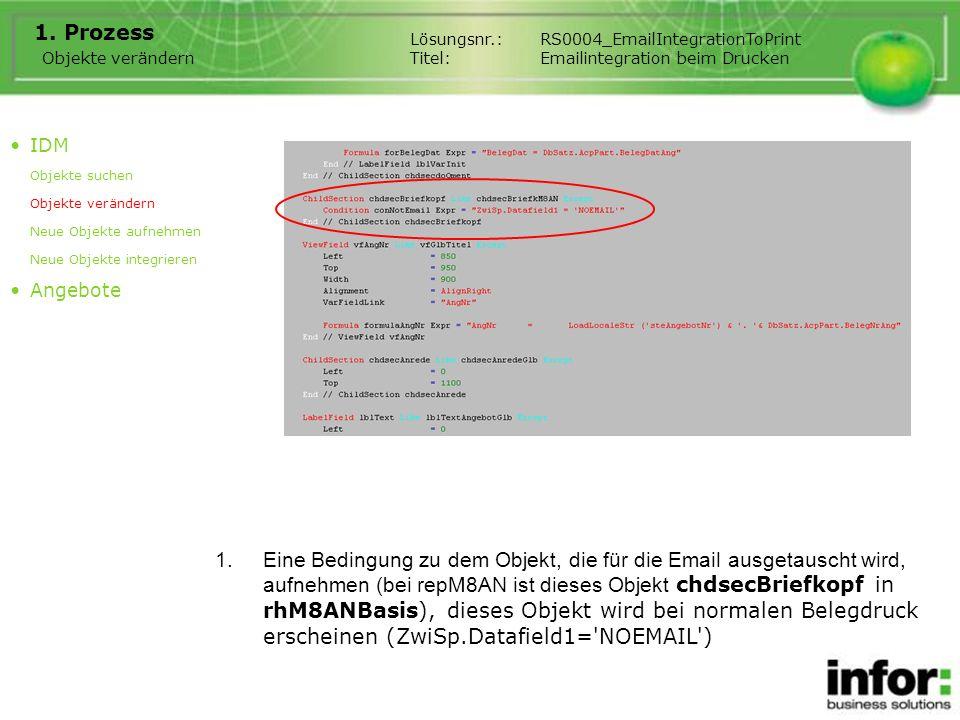 1.Eine Bedingung zu dem Objekt, die für die Email ausgetauscht wird, aufnehmen (bei repM8AN ist dieses Objekt chdsecBriefkopf in rhM8ANBasis), dieses Objekt wird bei normalen Belegdruck erscheinen (ZwiSp.Datafield1= NOEMAIL ) 1.