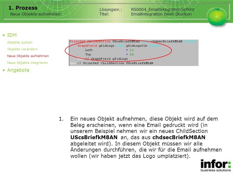 1.Ein neues Objekt aufnehmen, diese Objekt wird auf dem Beleg erscheinen, wenn eine Email gedruckt wird (in unserem Beispiel nehmen wir ein neues ChildSection UScsBriefkM8AN an, das aus chdsecBriefkM8AN abgeleitet wird).