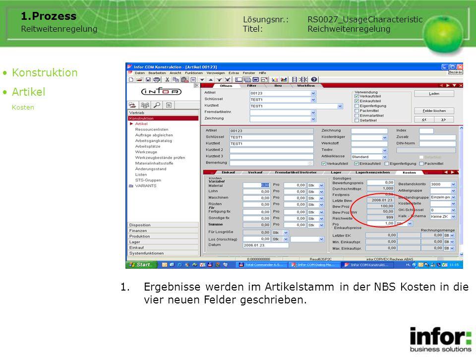 1.Ergebnisse werden im Artikelstamm in der NBS Kosten in die vier neuen Felder geschrieben.