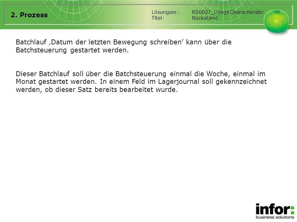 2. Prozess Batchlauf Datum der letzten Bewegung schreiben kann über die Batchsteuerung gestartet werden. Dieser Batchlauf soll über die Batchsteuerung