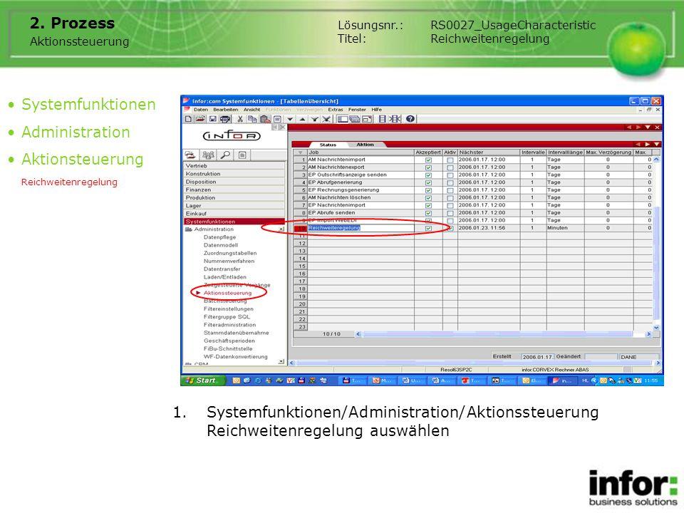 1.Systemfunktionen/Administration/Aktionssteuerung Reichweitenregelung auswählen 2.