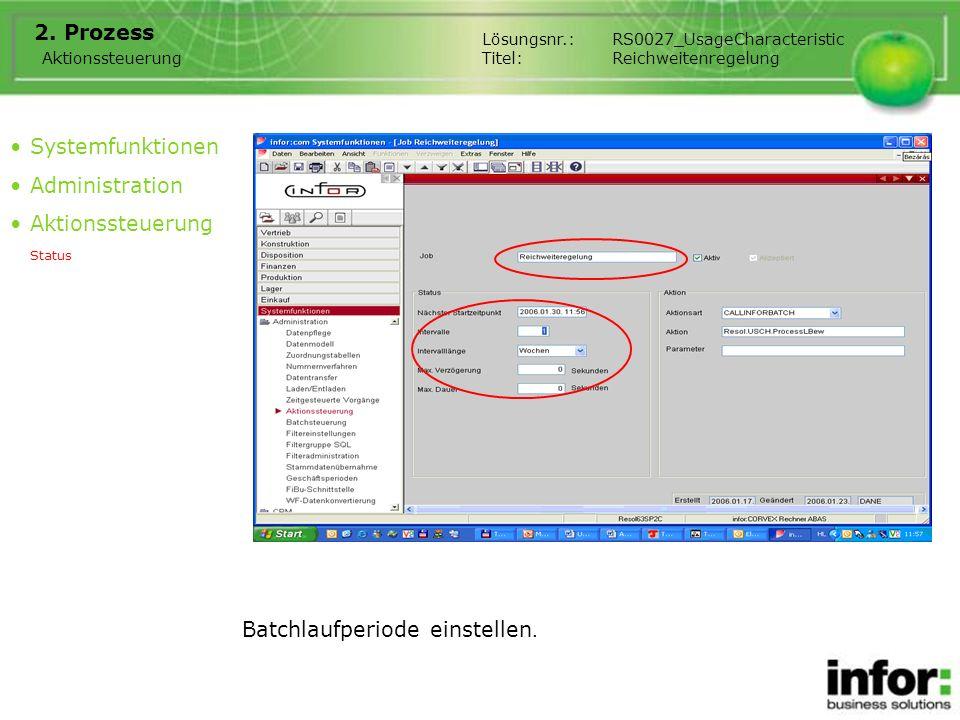 2. Prozess Systemfunktionen Administration Aktionssteuerung Status Aktionssteuerung Lösungsnr.:RS0027_UsageCharacteristic Titel:Reichweitenregelung Ba