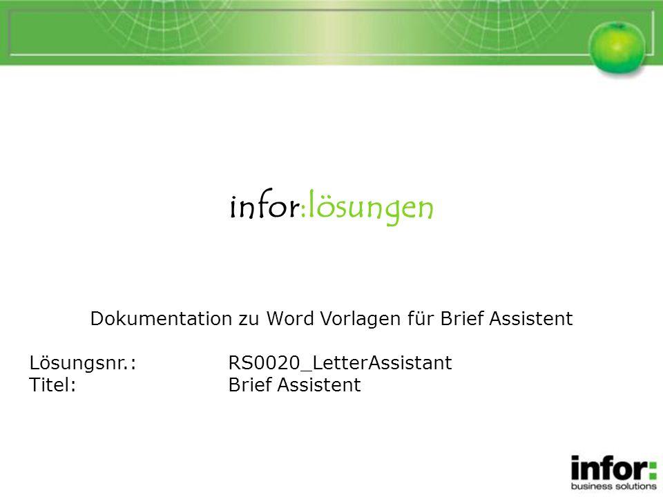 infor:lösungen Dokumentation zu Word Vorlagen für Brief Assistent Lösungsnr.:RS0020_LetterAssistant Titel:Brief Assistent Brief Assistent