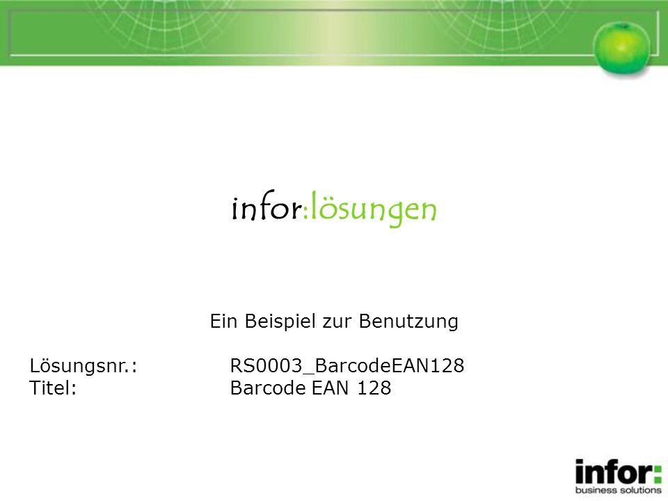 infor:lösungen Ein Beispiel zur Benutzung Lösungsnr.:RS0003_BarcodeEAN128 Titel:Barcode EAN 128 BarcodeEAN128